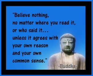 buddha quote_believe nothing_critical thought_hdfs_5440